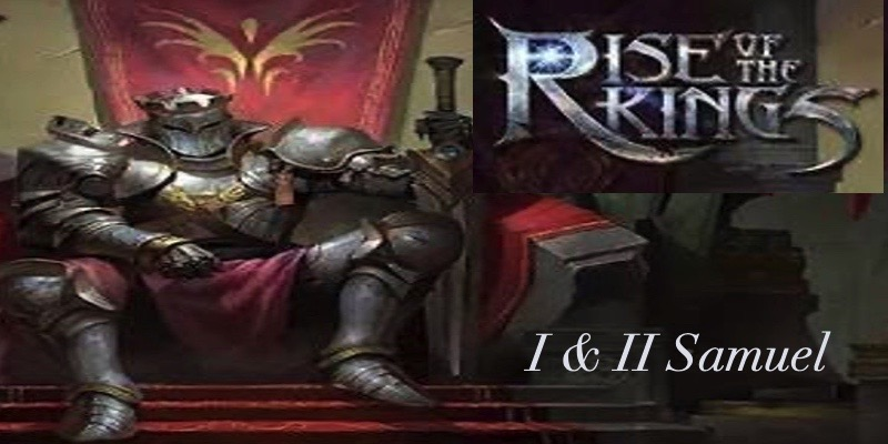 Rise of the Kings I Samuel